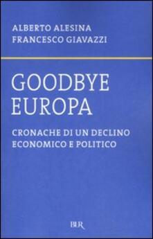 3tsportingclub.it Goodbye Europa. Cronache di un declino economico e politico Image