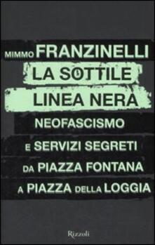 Osteriacasadimare.it La sottile linea nera. Neofascismo e servizi segreti da Piazza Fontana a Piazza della Loggia Image