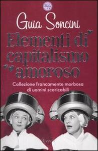 Elementi di capitalismo amoroso - Guia Soncini - copertina