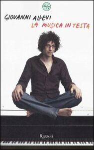 Foto Cover di La musica in testa, Libro di Giovanni Allevi, edito da Rizzoli