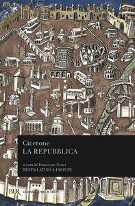 Foto Cover di La repubblica. Testo latino a fronte, Libro di M. Tullio Cicerone, edito da BUR Biblioteca Univ. Rizzoli