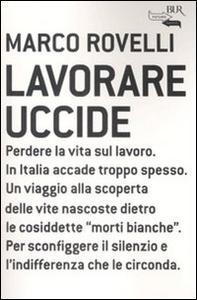 Libro Lavorare uccide Marco Rovelli