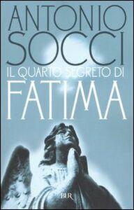 Libro Il quarto segreto di Fatima Antonio Socci
