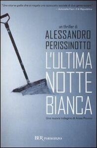 Libro L' ultima notte bianca Alessandro Perissinotto