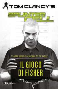 Il gioco di Fisher. Splinter Cell