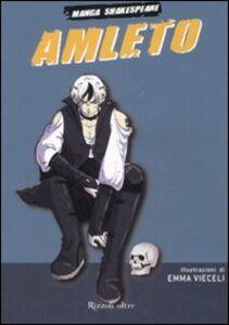 Foto Cover di Amleto. Manga Shakespeare, Libro di Emma Vieceli, edito da Rizzoli