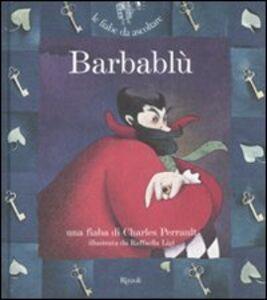 Foto Cover di Barbablù. Con CD Audio, Libro di Charles Perrault,Raffaella Ligi, edito da Rizzoli