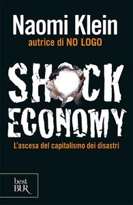 Libro Shock economy. L'ascesa del capitalismo dei disastri Naomi Klein