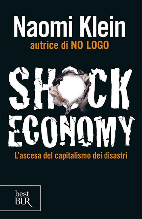 Shock economy. L'ascesa del capitalismo dei disastri