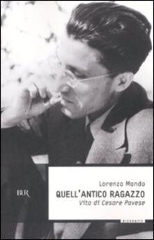 Quellantico ragazzo. Vita di Cesare Pavese.pdf