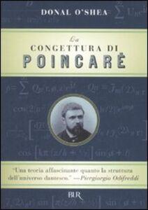 Foto Cover di La congettura di Poincaré, Libro di Donal O'Shea, edito da BUR Biblioteca Univ. Rizzoli