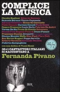 Libro Complice la musica. 30+1 cantautori italiani si raccontano a Fernanda Pivano Fernanda Pivano