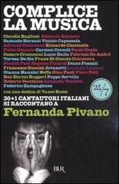 Complice la musica. 30+1 cantautori italiani si raccontano a Fernanda Pivano
