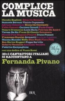 Complice la musica. 30+1 cantautori italiani si raccontano a Fernanda Pivano - Fernanda Pivano - copertina