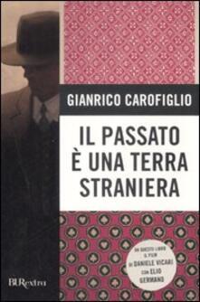 Il passato è una terra straniera - Gianrico Carofiglio - copertina