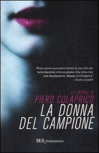 Foto Cover di La donna del campione, Libro di Piero Colaprico, edito da BUR Biblioteca Univ. Rizzoli