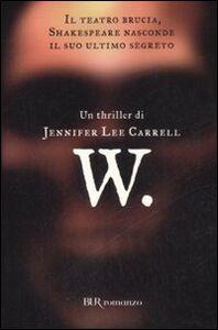 Foto Cover di W., Libro di Jennifer L. Carrell, edito da BUR Biblioteca Univ. Rizzoli