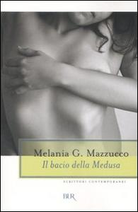 Libro Il bacio della Medusa Melania Gaia Mazzucco