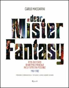Antondemarirreguera.es Dear Mister Fantasy. Foto-racconto di un'epoca musicale in cui tutto era possibile. 1969-1982 Image