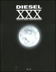 Libro Diesel. XXX Years of Diesel communication. Ediz. italiana. Con DVD