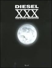 Diesel. XXX Years of Diesel communication. Ediz. italiana. Con DVD