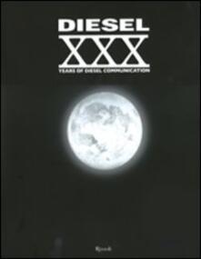 Tegliowinterrun.it Diesel. XXX Years of Diesel communication. Ediz. italiana. Con DVD Image