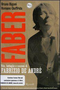 Foto Cover di Faber. Vita, battaglie e canzoni di Fabrizio De André. DVD. Con libro, Libro di  edito da Rizzoli