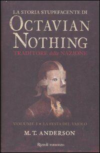 La storia stupefacente di Octavian Nothing. Traditore della nazione. Vol. 1: La festa del vaiolo.