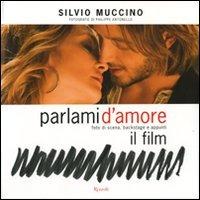 Parlami d'amore. Foto di scena, backstage e appunti. Il film - Muccino Silvio - wuz.it
