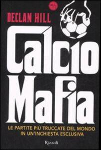 Libro Calcio mafia Declan Hill