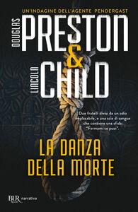 Foto Cover di La danza della morte, Libro di Douglas Preston,Lincoln Child, edito da BUR Biblioteca Univ. Rizzoli