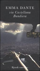 Libro Via Castellana Bandiera Emma Dante