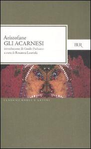 Libro Gli Acarnesi. Testo greco a fronte Aristofane