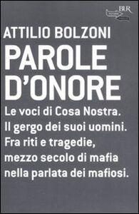 Foto Cover di Parole d'onore, Libro di Attilio Bolzoni, edito da BUR Biblioteca Univ. Rizzoli