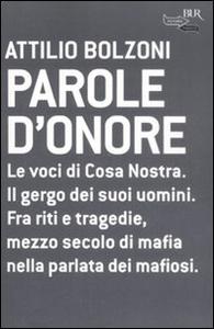 Libro Parole d'onore Attilio Bolzoni