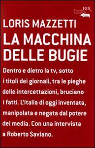 Foto Cover di La macchina delle bugie, Libro di Loris Mazzetti, edito da BUR Biblioteca Univ. Rizzoli