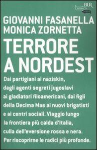 Libro Terrore a nordest Giovanni Fasanella , Monica Zornetta