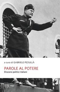Libro Parole al potere. Discorsi politici italiani