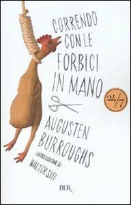 Libro Correndo con le forbici in mano Augusten Burroughs