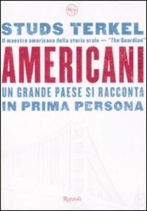 Libro Americani. Un grande paese si racconta in prima persona Studs Terkel