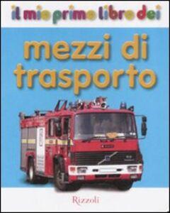 Libro Il mio primo libro dei mezzi di trasporto