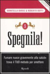 Spegnila! - Donatella Barus,Roberto Boffi - copertina