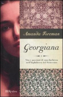 Georgiana. Vita e passioni di una duchessa nell'Inghilterra del Settecento - Amanda Foreman - copertina