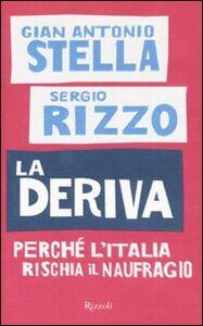 Libro La deriva. Perché l'Italia rischia il naufragio G. Antonio Stella , Sergio Rizzo
