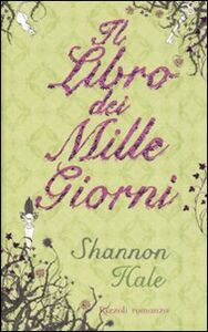 Libro Il libro dei mille giorni Shannon Hale