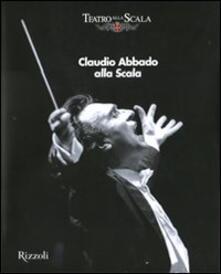 Claudio Abbado alla Scala. Ediz. illustrata.pdf