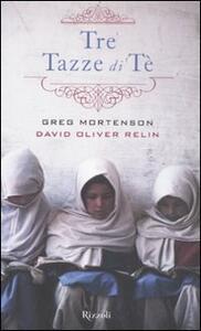 Tre tazze di tè - Greg Mortenson,David Oliver Relin - copertina
