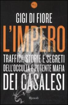 Premioquesti.it L' impero. Traffici, storie e segreti dell'occulta e potente mafia dei Casalesi Image