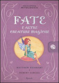 Enciclopedia mitologica. Fate e altre creature magiche. Libro pop-up