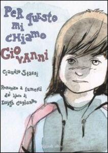 Libro Per questo mi chiamo Giovanni Luigi Garlando , Claudio Stassi